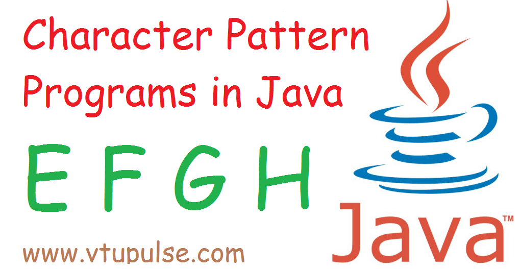 E F G and H character pattern programs in Java
