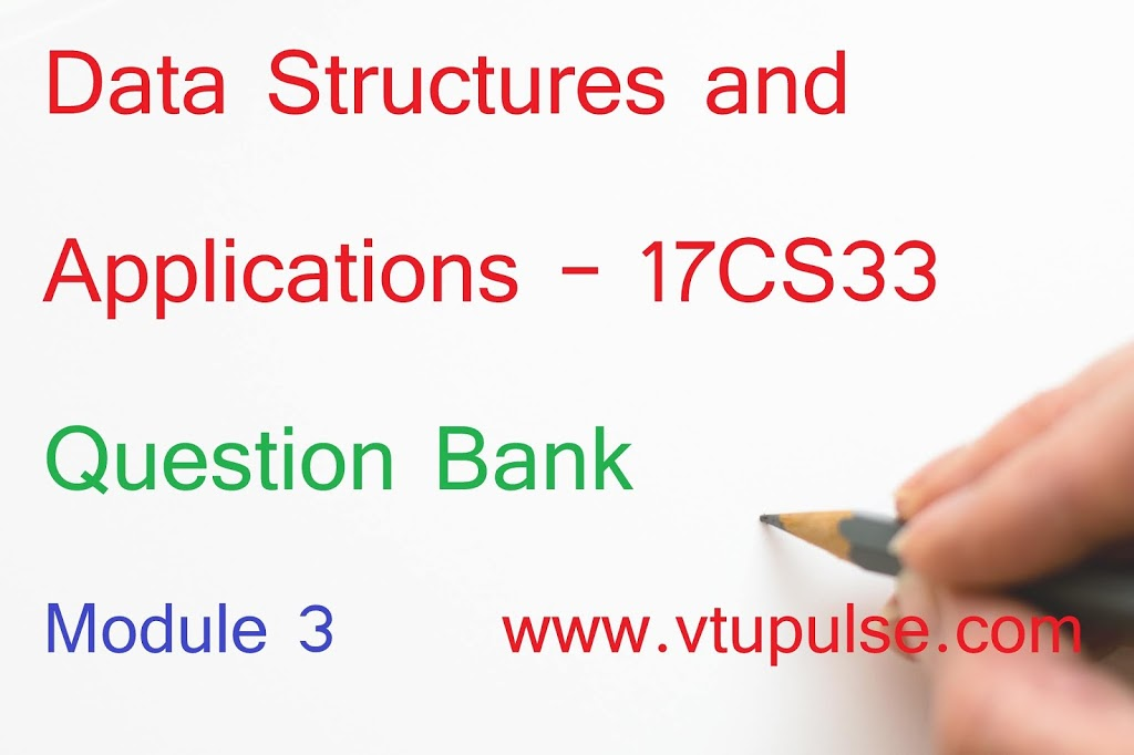 Data Structures and Applications – 17CS33 Question Bank 2