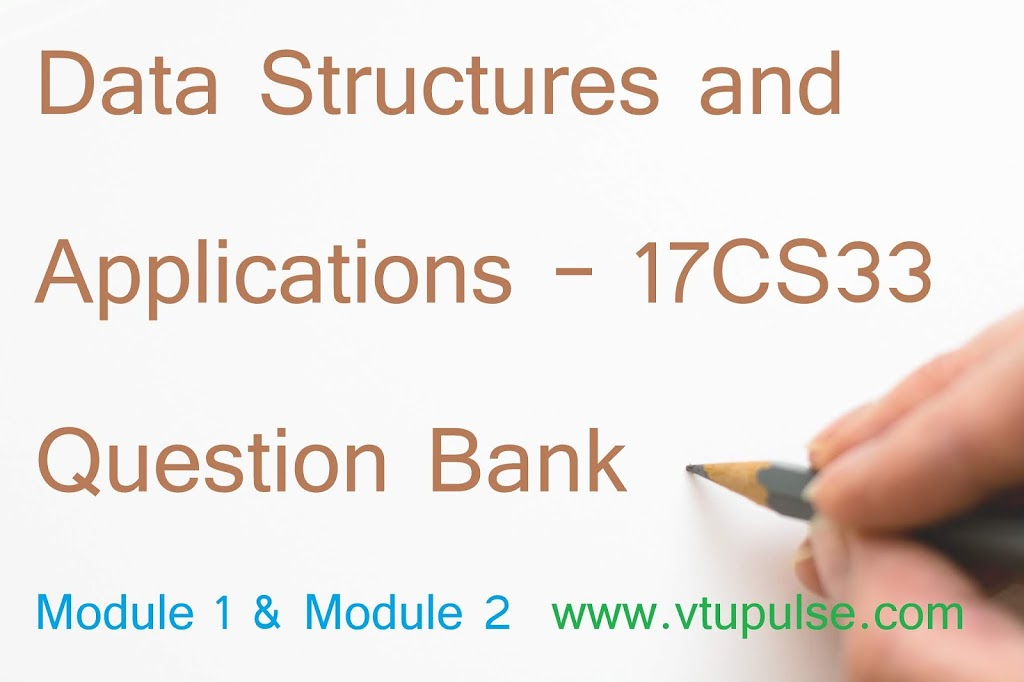 Data Structures and Applications – 17CS33 Question Bank 1
