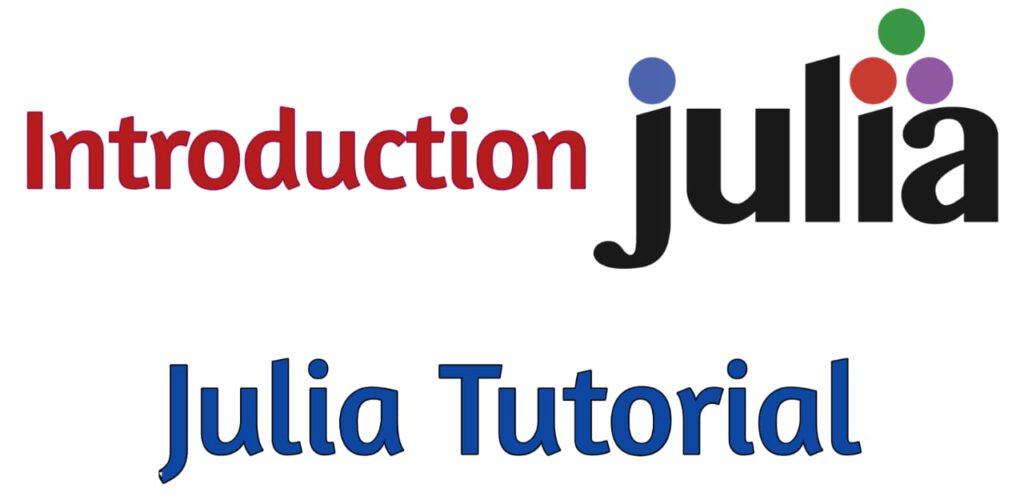 Introduction to Julia - Julia Tutorial
