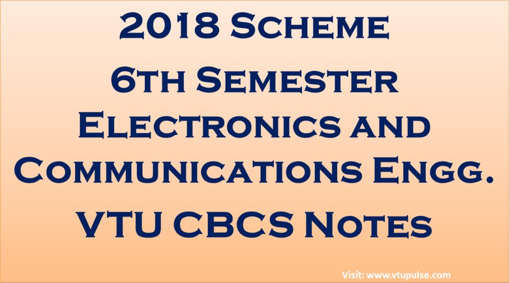2018 Scheme 6 Sem ECE VTU CBCS Notes